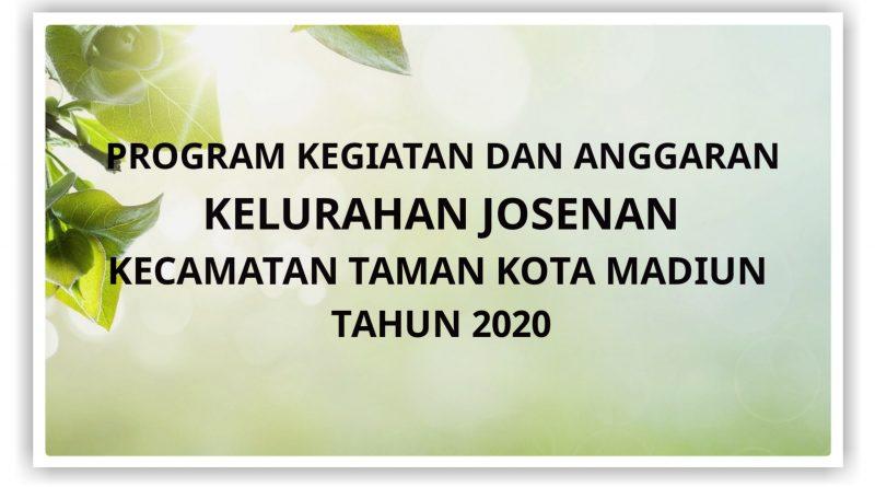 Program Kegiatan dan Anggaran Kelurahan Josenan Kecamatan Taman Kota Madiun Tahun 2020